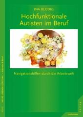 Hochfunktionale Autisten im Beruf