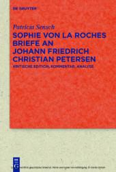 Sophie von La Roches Briefe an Johann Friedrich Christian Petersen (1788-1806)