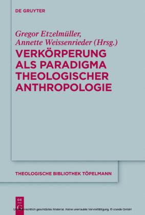 Verkörperung als Paradigma theologischer Anthropologie
