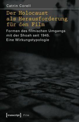 Der Holocaust als Herausforderung für den Film