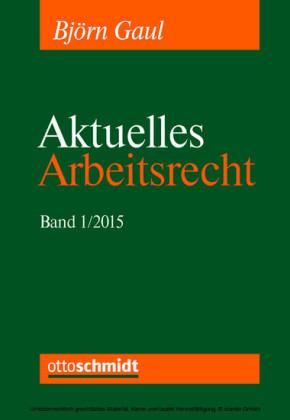 Aktuelles Arbeitsrecht, Band 1/2015