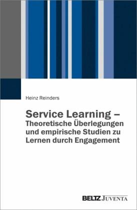 Service Learning - Theoretische Überlegungen und empirische Studien zu Lernen durch Engagement