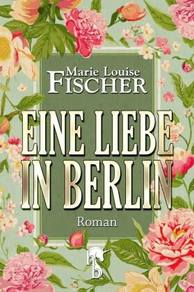 Eine Liebe in Berlin
