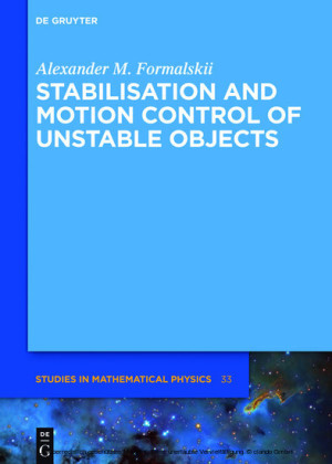 Stabilisation and Motion Control of Unstable Objects