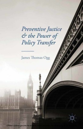 Preventive Justice and the Power of Policy Transfer