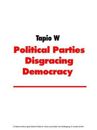 Political Parties Disgracing Democracy