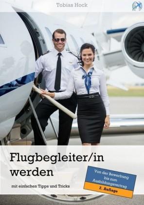 Flugbegleiter / Flugbegleiterin werden mit einfachen Tipps und Tricks