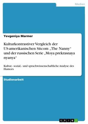 Kulturkontrastiver Vergleich der US-amerikanischen Sitcom 'The Nanny' und der russischen Serie 'Moya prekrasnaya nyanya'
