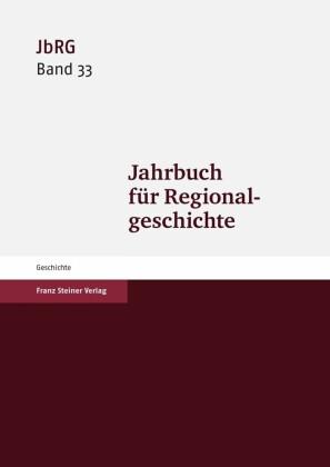 Jahrbuch für Regionalgeschichte 33 (2015)