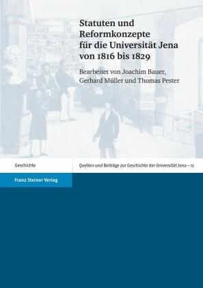 """Statuten und Reformkonzepte f r die Universit""""t Jena von 1816 bis 1829"""