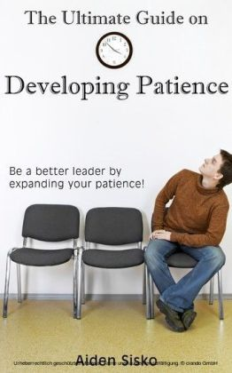The Ultimate Guide on Developing Patience