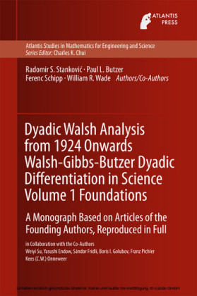 Dyadic Walsh Analysis from 1924 Onwards Walsh-Gibbs-Butzer Dyadic Differentiation in Science Volume 1 Foundations