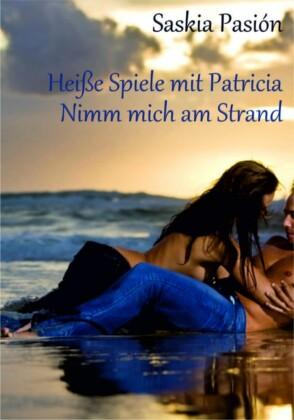 Heiße Spiele mit Patricia