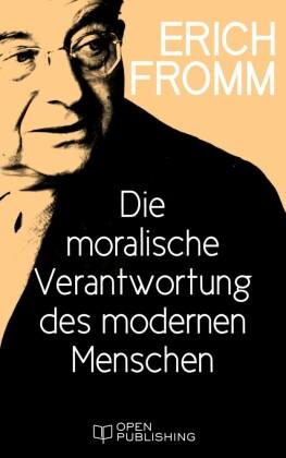 Die moralische Verantwortung des modernen Menschen