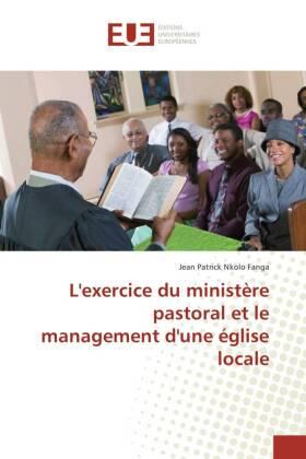 L'exercice du ministère pastoral et le management d'une église locale