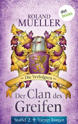 Der Clan des Greifen - Staffel II. Vierter Roman: Die Verfolgten