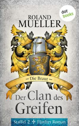 Der Clan des Greifen - Staffel II. Fünfter Roman: Die Braut