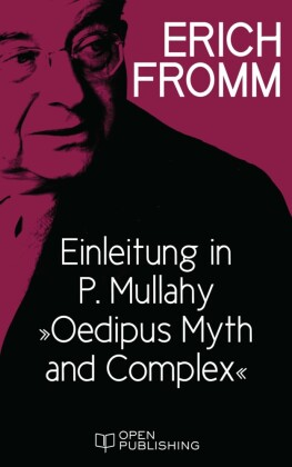 Einleitung in P. Mullahy 'Oedipus. Myth and Complex'