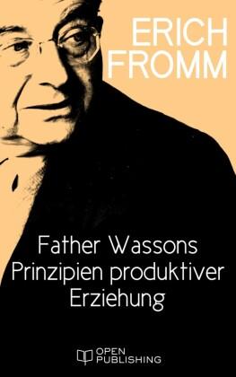 Father Wassons Prinzipien produktiver Erziehung