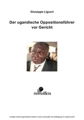 Der Ugandische Oppositionsführer vor Gericht