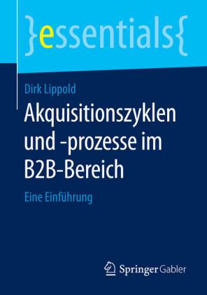 Akquisitionszyklen und -prozesse im B2B-Bereich