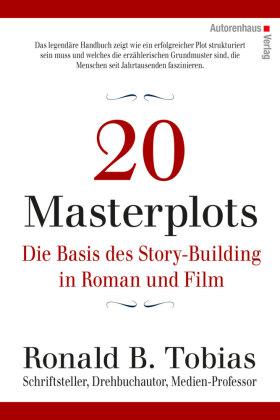 20 Masterplots - Die Basis des Story-Building in Roman und Film