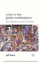 Crisis in the Global Mediasphere