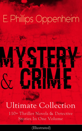 MYSTERY & CRIME Ultimate Collection: 110+ Thriller Novels & Detective Stories In One Volume (Illustrated)