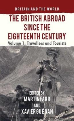 The British Abroad Since the Eighteenth Century, Volume 1