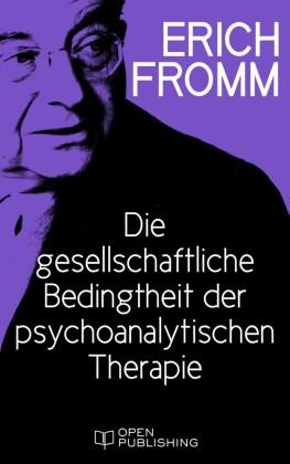 Die gesellschaftliche Bedingtheit der psychoanalytischen Therapie