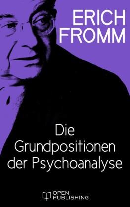 Die Grundpositionen der Psychoanalyse