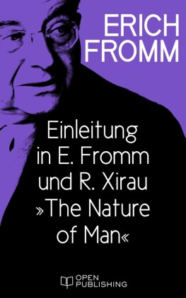 Einleitung in E. Fromm und R. Xirau 'The Nature of Man'