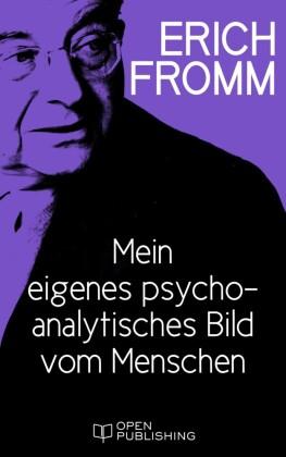 Mein eigenes psychoanalytisches Bild vom Menschen