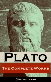 The Complete Works of Plato (Unabridged)