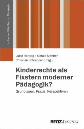 Kinderrechte als Fixstern moderner Pädagogik?