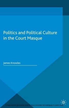 Politics and Political Culture in the Court Masque