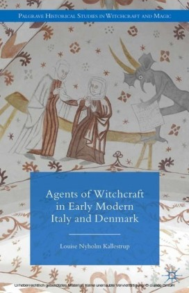 Agents of Witchcraft in Early Modern Italy and Denmark