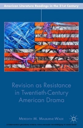 Revision as Resistance in Twentieth-Century American Drama