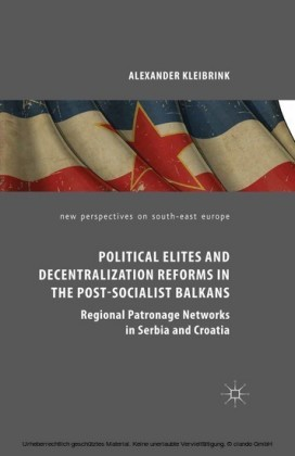 Political Elites and Decentralization Reforms in the Post-Socialist Balkans
