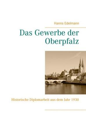 Das Gewerbe der Oberpfalz