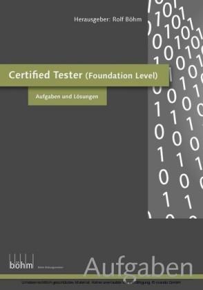Certified Software Tester (Foundation Level) - Aufgaben und Lösungen