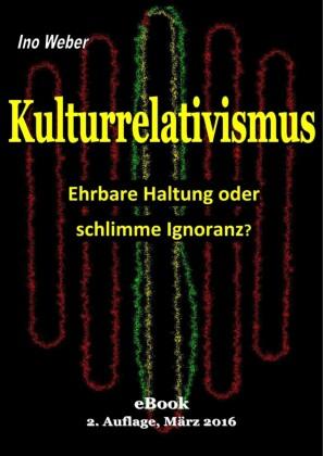 Kulturrelativismus - Ehrbare Haltung oder schlimme Ignoranz?