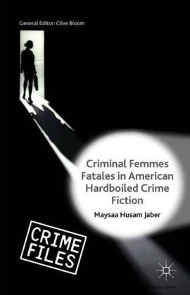 Criminal Femmes Fatales in American Hardboiled Crime Fiction