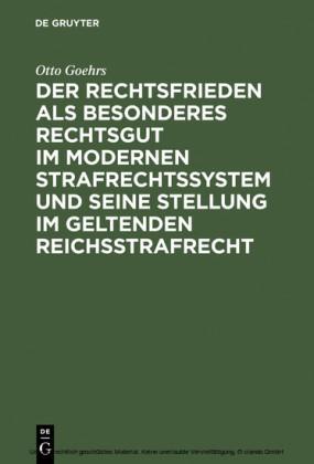 Der Rechtsfrieden als besonderes Rechtsgut im modernen Strafrechtssystem und seine Stellung im geltenden Reichsstrafrecht