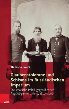 Glaubenstoleranz und Schisma im Russländischen Imperium