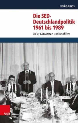 Die SED-Deutschlandpolitik 1961 bis 1989
