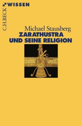 Zarathustra und seine Religion