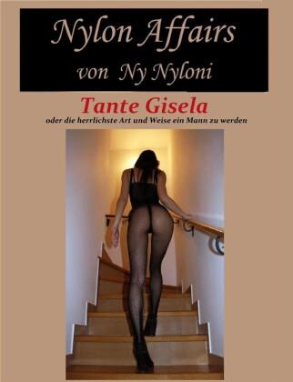 Tante Gisela oder die herrlichste Art und Weise ein Mann zu werden