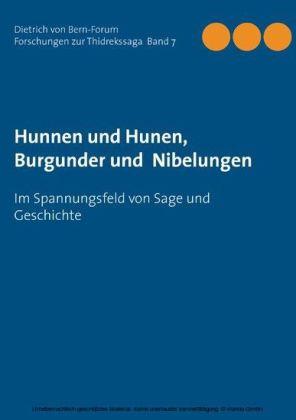 Hunnen und Hunen, Burgunder und Nibelungen