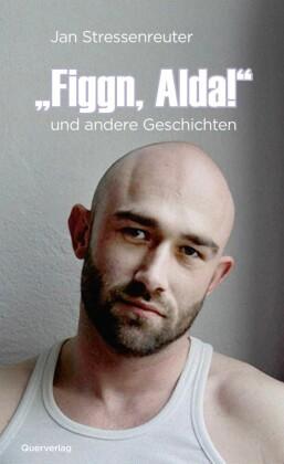 'Figgn, Alda!'